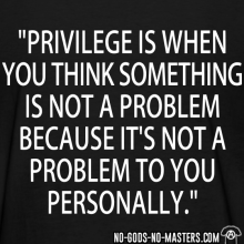 2-9-1006254649_back-print-women-privilege-is-when-you-think-something-is-not-a-problem-because-its-not-a-problem-to-you-personally